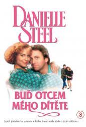 Danielle Steelová: Buď otcem mého dítěte