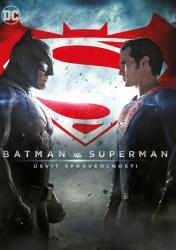 Batman vs Superman: Úsvit spravedlnosti